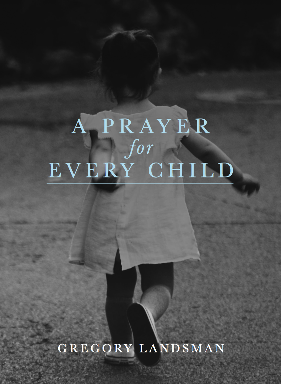 A Prayer for Every Child by Gregory Landsman